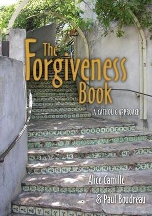 The Forgiveness Book by Alice Camille and Paul Boudreau
