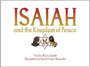 Isaiah and the Kingdom of Peace by Alice Camille