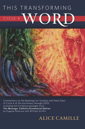 This Transforming Word: Cycle A by Alice Camille