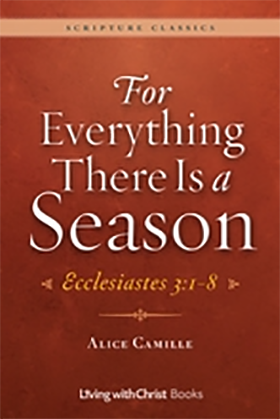 For Everything There Is a Season by Alice Camille