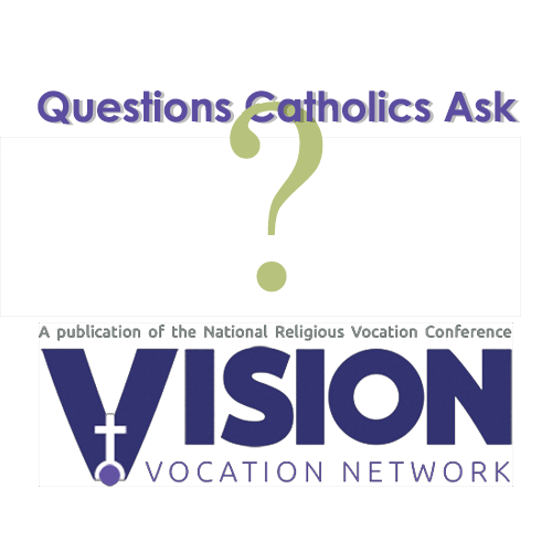 Questions Catholics Ask